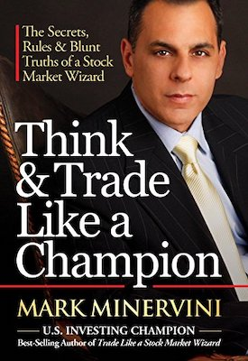 Mark Minervini - Think and Trade Like a Champion - Review