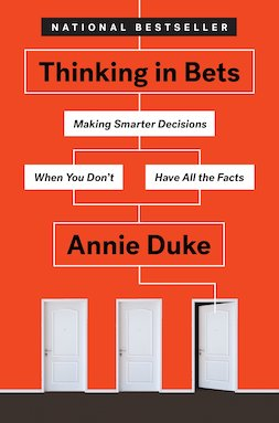Annie Duke - Thinking in Bets - Review