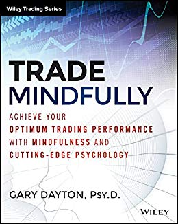 Dr. Gary Dayton - Trade Mindfully – Review