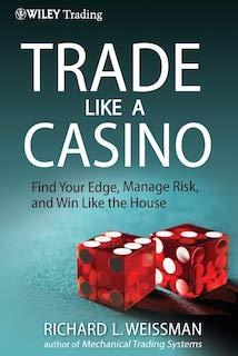 Richard L. Weissman - Trade Like a Casino - Review